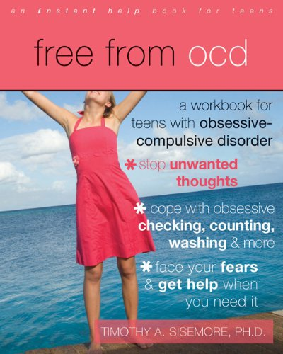 9781572248489: Free from OCD: A Workbook for Teens with Obsessive-Compulsive Disorder