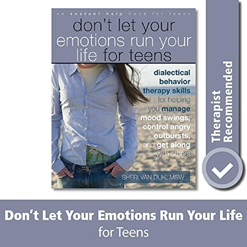 Don't Let Your Emotions Run Your Life for Teens: Van Dijk, Sheri