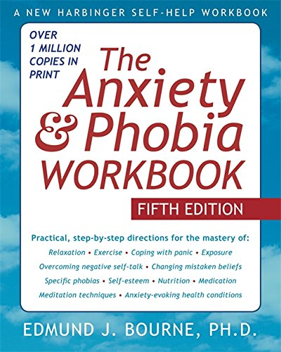 9781572248915: The Anxiety and Phobia Workbook