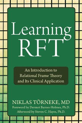 Learning RFT: An Introduction to Relational Frame Theory and Its Clinical Applications: Niklas ...