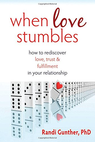 9781572249936: When Love Stumbles: How to Rediscover Love, Trust, and Fulfillment in your Relationship