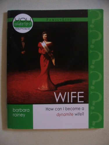 Wife (You Asked For It Series): Barbara Rainey