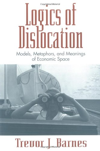 9781572300392: Logics of Dislocation: Models, Metaphors, and Meanings of Economics Spacce
