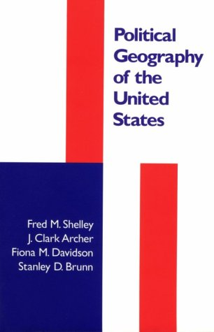 Political Geography of the United States: Fred M. Shelley;