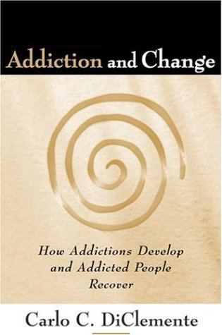 9781572300576: Addiction and Change: How Addictions Develop and Addicted People Recover