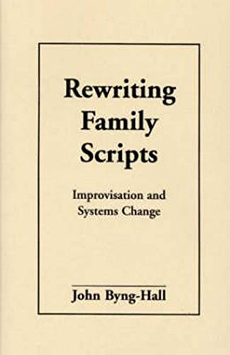 9781572300668: Rewriting Family Scripts: Improvisation And Systems Change (The Guilford Family Therapy)