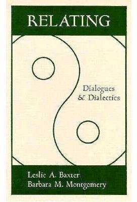 Relating: Dialogues and Dialectics (157230099X) by Baxter PhD, Leslie A.; Montgomery, Barbara M.