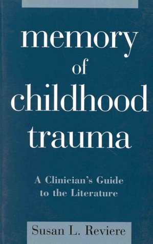 9781572301108: Memory of Childhood Trauma: A Clinician's Guide to the Literature