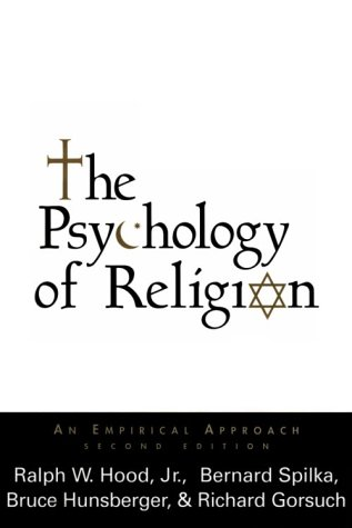 The Psychology of Religion : An Empirical: Bernard Spilka; Hood,