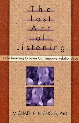 9781572301313: The Lost Art of Listening: How Learning to Listen Can Improve Relationships (Guilford Family Therapy)