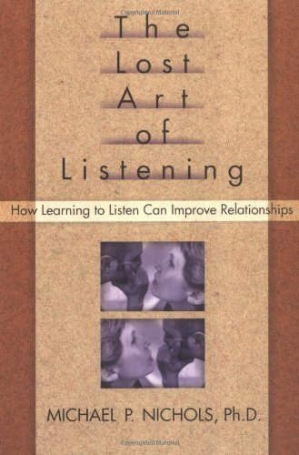 9781572301313: The Lost Art of Listening: How Learning to Listen Can Improve Relationships