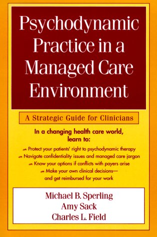 9781572301337: Psychodynamic Practice in a Managed Care Environment: A Strategic Guide for Clinicians