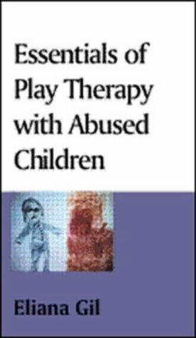 Essentials of Play Therapy with Abused Children: Eliana Gil