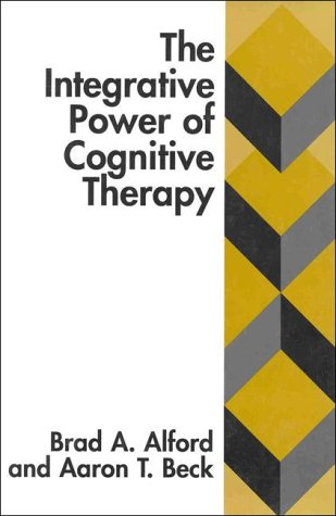 9781572301719: The Integrative Power of Cognitive Therapy