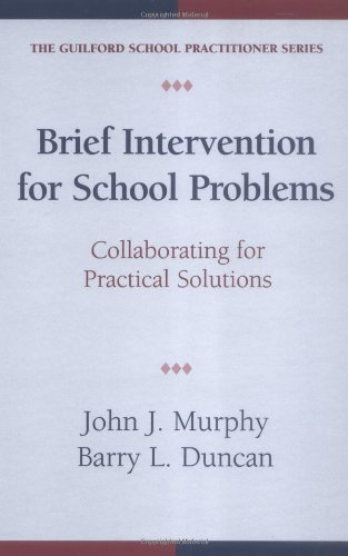 Brief Intervention for School Problems: Collaborating for: John J. Murphy,