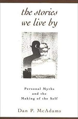 9781572301887: The Stories We Live: Personal Myths And The Making Of The Self