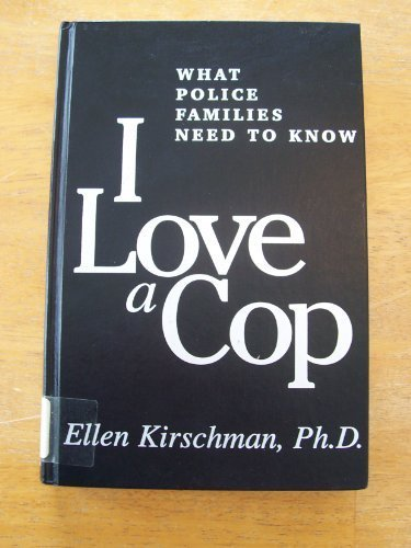 9781572301924: I Love a Cop: What Police Families Need to Know