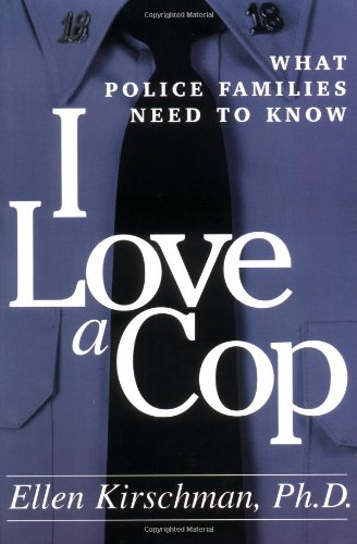 9781572301931: I Love a Cop: What Police Families Need to Know