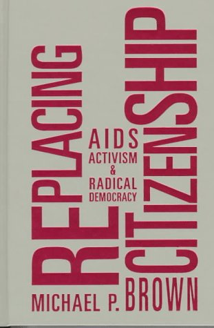 9781572302105: RePlacing Citizenship: AIDS Activism and Radical Democracy