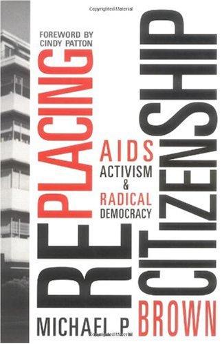 9781572302228: RePlacing Citizenship: AIDS Activism and Radical Democracy
