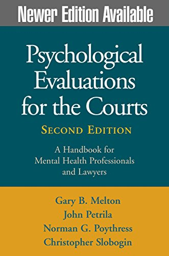 Psychological Evaluations for the Courts: A Handbook: Gary B. Melton,