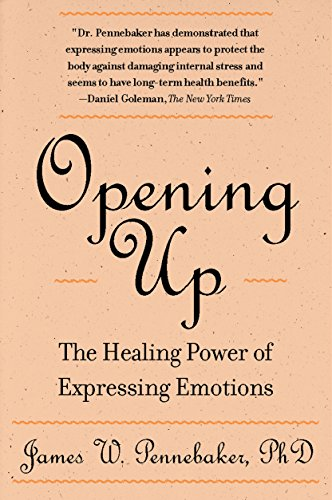 Stock image for Opening Up: The Healing Power of Expressing Emotions for sale by HPB Inc.