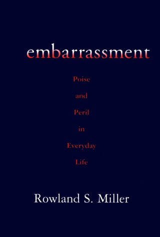 9781572302471: Embarrassment: Poise and Peril in Everyday Life