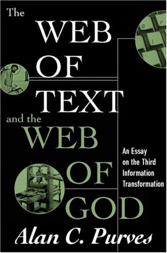 9781572302495: The Web of Text and the Web of God: An Essay on the Third Information Transformation