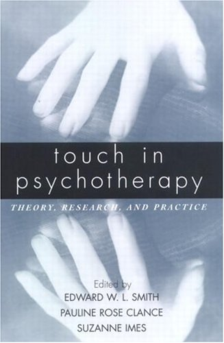 9781572302693: Touch in Psychotherapy: Theory, Research, and Practice