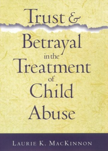 9781572302983: Trust and Betrayal in the Treatment of Child Abuse