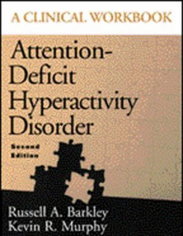 9781572303010: Attention-Deficit Hyperactivity Disorder: A Clinical Workbook, Second Edition