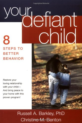 9781572303218: Your Defiant Child: Eight Steps To Better Behavior