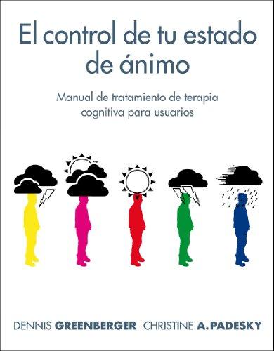 9781572303584: El control de tu estado de animo: Manual de tratamiento de terapia cognitiva para usuarios