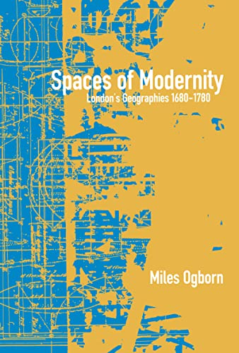 9781572303652: Spaces of Modernity: London's Geographies 1680-1780 (Mappings: Society/Theory/Space)