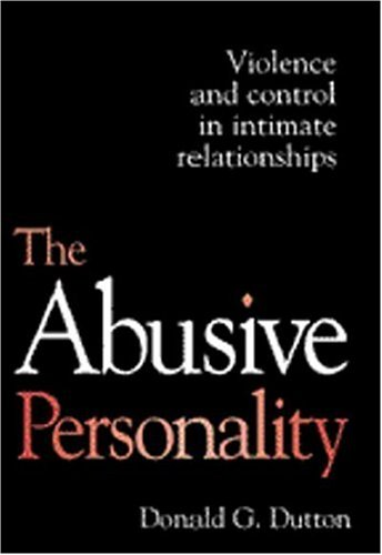 The Abusive Personality: Violence and Control in: Donald G. Dutton