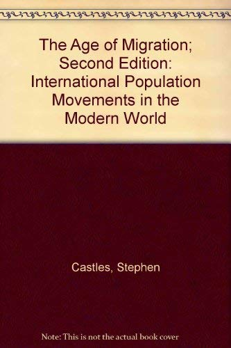 9781572303812: The Age of Migration: International Population Movements in the Modern World