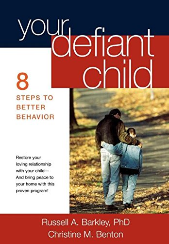 9781572304055: Your Defiant Child, First Edition: Eight Steps to Better Behavior