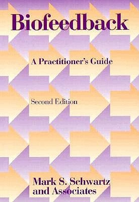9781572304130: Biofeedback, Second Edition: A Practitioner's Guide