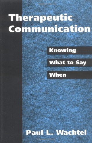 9781572304161: Therapeutic Communication: Knowing What to Say When