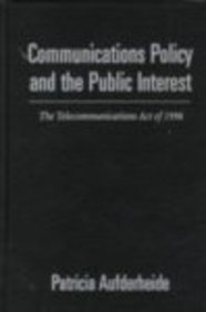 9781572304185: Communications Policy and the Public Interest: The Telecommunications Act of 1996