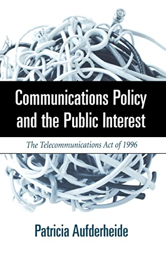9781572304253: Communications Policy and the Public Interest: The Telecommunications Act of 1996