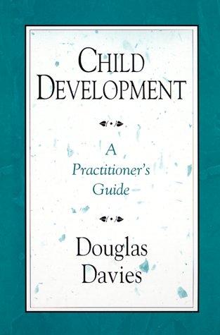 9781572304291: Child Development: A Practitioner's Guide