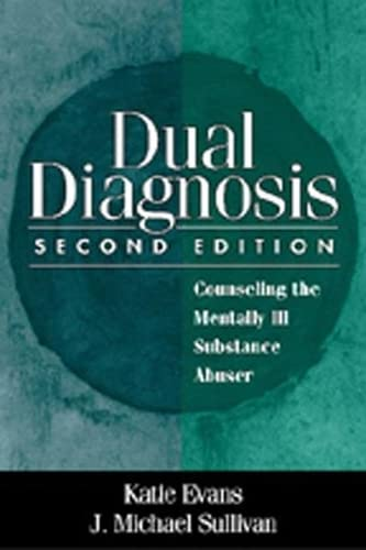 9781572304468: Dual Diagnosis, Second Edition: Counseling the Mentally Ill Substance Abuser