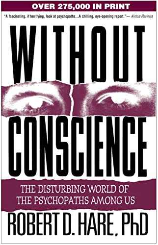 9781572304512: Without Conscience: The Disturbing World of the Psychopaths Among Us.