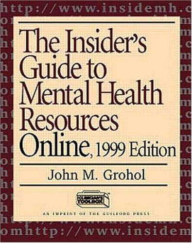 9781572304529: The Insider's Guide to Mental Health Resources Online, 1999 Edition