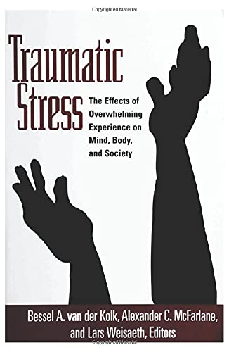 9781572304574: Traumatic Stress: The Effects of Overwhelming Experience on Mind, Body, and Society