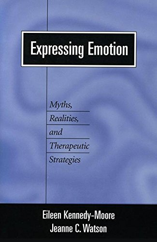9781572304734: Expressing Emotion: Myths, Realities, and Therapeutic Strategies (Emotions and Social Behavior)