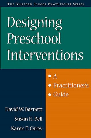 9781572304918: Designing Preschool Interventions: A Practitioner's Guide