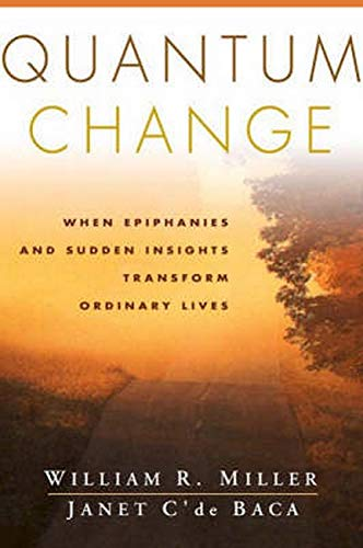 9781572305052: Quantum Change: When Epiphanies and Sudden Insights Transform Ordinary Lives