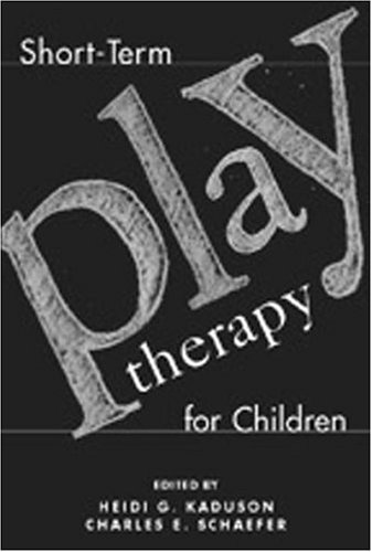 Short-Term Play Therapy for Children: Kaduson PhD RPT-S,
